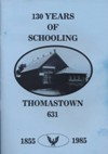 130 years of schooling: history of Thomastown Primary School No. 631, 1855-1985